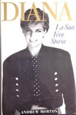 Diana : la sua vera storia / Andrew Morton