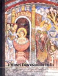 I Musei Diocesani in Italia  ˆ3: ‰Umbria, Lazio, Abruzzo, Campania, Puglia, Basilicata, Calabria, Sicilia, Sardegna