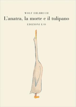 L'anatra, la morte e il tulipano
