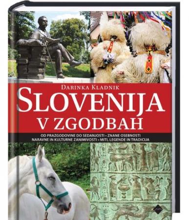 Slovenija v zgodbah / Darinka Kladnik ; fotografije David Kladnik, Joco (Jožef) Žnidaršič