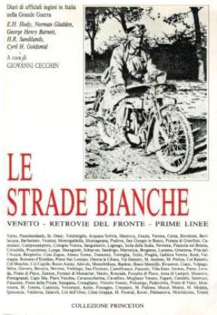 Le strade bianche [Veneto - Retrovie del fronte - Prime linee]