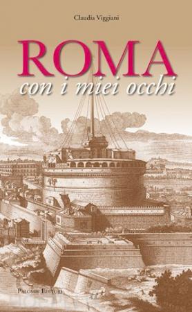 Roma con i miei occhi Claudia Viggiani