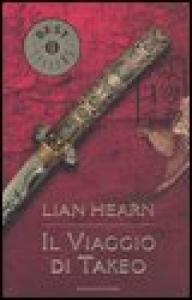Il viaggio di Takeo / Lian Hearn ; traduzione di Laura Serra