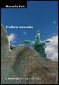 L' altro mondo / Marcello Fois