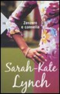 Zenzero e cannella / Sarah-Kate Lynch ; traduzione di Cristina Volpi