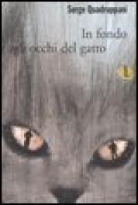 In fondo agli occhi del gatto / Serge Quadruppani ; traduzione di Maruzza Loria