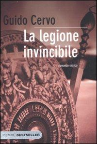 La legione invincibile / Guido Cervo