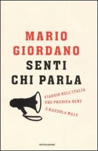 Senti chi parla : viaggio nell'Italia che predica bene e razzola male / Mario Giordano