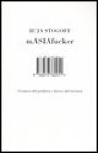 Masiafucker : cronaca del perdersi e (forse) del trovarsi / Il'ja Stogoff ; traduzione di Mario Alessandro Curletto