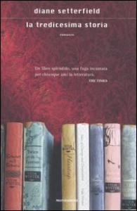 La tredicesima storia / Diane Setterfield ; traduzione di Giovanna Granato