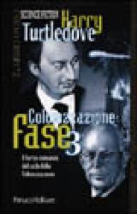 Colonizzazione fase 3 : romanzo / Harry Turtledove ; traduzione dall'inglese di Paola Cartoceti