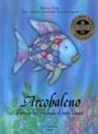 Arcobaleno il pesciolino più bello di tutti i mari / Marcus Pfister ; testo italiano di Isabella Bossi Fedrigotti