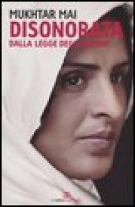 Disonorata dalla legge degli uomini / Mukhtar Mai ; con la collaborazione di Marie-Therese Cuny ; traduzione di Edi Vesco