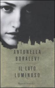 Il lato luminoso / Antonella Boralevi