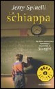 La schiappa / Jerry Spinelli ; traduzione di Angela Ragusa