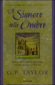 Il signore delle ombre / G. P. Taylor ; traduzione di Maurizio Bartocci