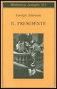 Il presidente / Georges Simenon ; traduzione di Luciana Cisbani