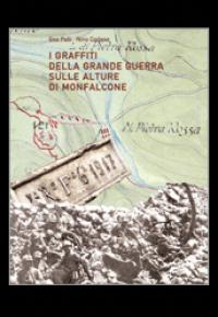 I graffiti della Grande Guerra sulle alture di Monfalcone / Gea Polli, Nino Cortese