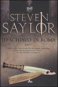 Lo schiavo di Roma : romanzo / Steven Saylor ; traduzione di Fabrizia Villari Gerli