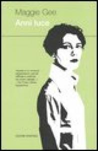 Anni luce / Maggie Gee ; traduzione di Giovanni Giri