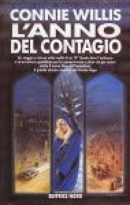 L' anno del contagio / Connie Willis