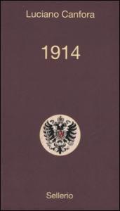 1914 / Luciano Canfora ; con una nota di Sergio Valzania