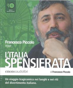 Francesco Piccolo legge L'Italia spensierata [CD]
