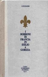 I Borboni di Francia in esilio a Gorizia