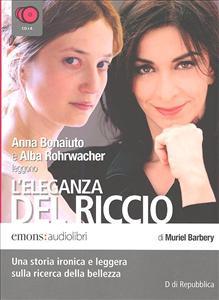 Anna Bonaiuto e Alba Rohrwacher leggono L' eleganza del riccio