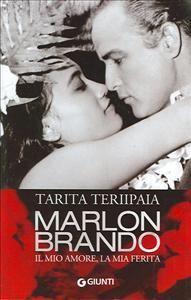 Marlon Brando, il mio amore, la mia ferita