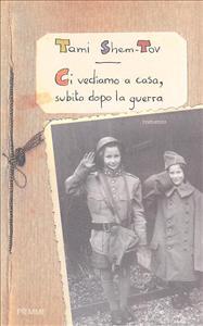 Ci vediamo a casa, subito dopo la guerra
