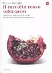 Il raccolto rosso 1982-2010