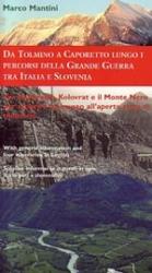 Da Tolmino a Caporetto lungo i percorsi della Grande Guerra tra Italia e Slovenia