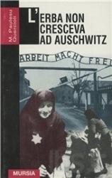 L' erba non cresceva ad Auschwitz
