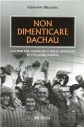 Non dimenticare Dachau