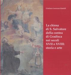 La chiesa di S. Salvatore della contea di Gradisca nei secoli XVII e XVIII: storia e arte