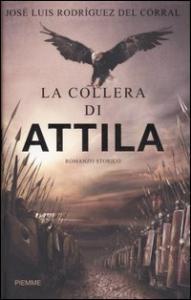 La collera di Attila / José Luis Rodríguez del Corral