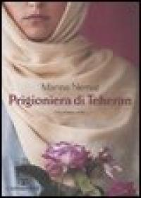 Prigioniera di Teheran / Marina Nemat ; traduzione di Lucia Dianella