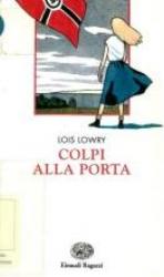 Colpi alla porta / Lois Lowry