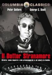 Il dottor Stranamore, ovvero, Come ho imparato a non preoccuparmi e ad amare la bomba