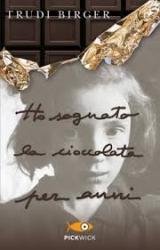 Ho sognato la cioccolata per anni / Trudi Birger ; scritto con Jeffrey M. Green ; traduzione Maria Luisa Cesa Bianchi