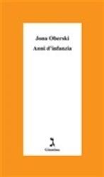 Anni d'infanzia : un bambino nei lager / Jona Oberski ; traduzione di Amina Pandolfi