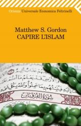 Capire l' islam / Matthew S. Gordon ; traduzione di Rosaria Trovato