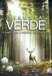 Il pianeta verde: come non l'avete mai visto