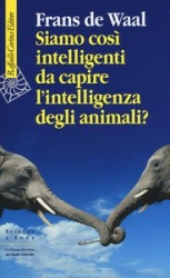 Siamo così intelligenti da capire l'intelligenza degli animali?
