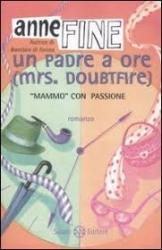 Un  padre a ore (Mrs. Doubtfire) / Anne Fine
