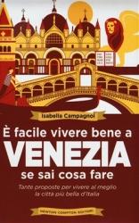 È facile vivere bene a Venezia se sai cosa fare