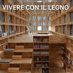 Living with wood=Vivere con il legno