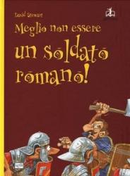 Meglio non essere un soldato romano!