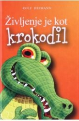 Življenje je kot krokodil